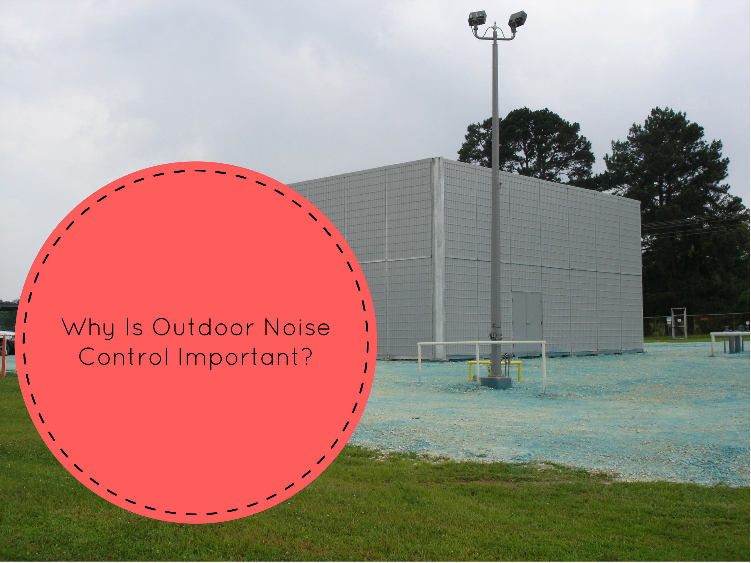 Why Is Outdoor Noise Control Important