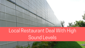 local restaurant deals with high sound levels