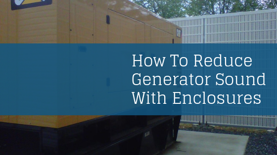 How To Reduce Generator Sound With Enclosures
