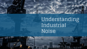 What do you mean by Industrial Noise?